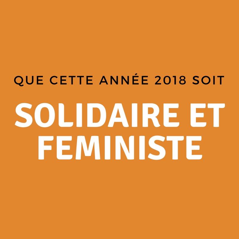 que cette année 2018 soit solidaire et feministe